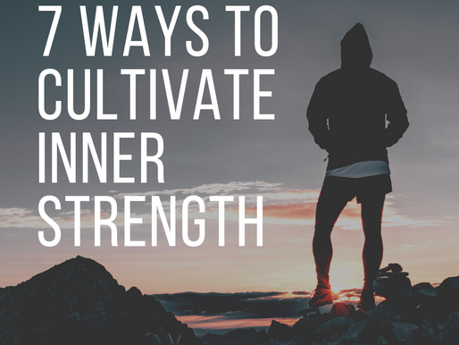 7  ways to cultivate inner strength