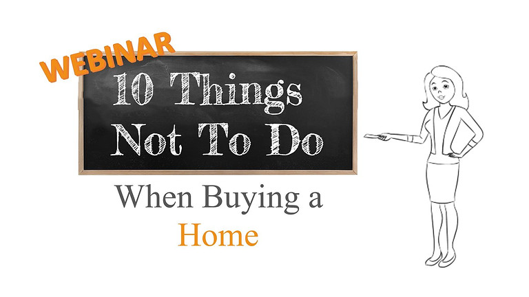 10 Things Not to Do when buying a Home in this market