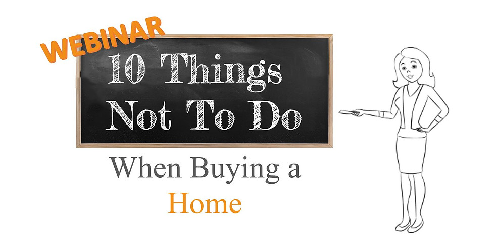 10 Things Not to Do when buying a Home