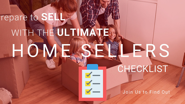 Prepare to Sell with the Ultimate Home Sellers' CHECKLIST