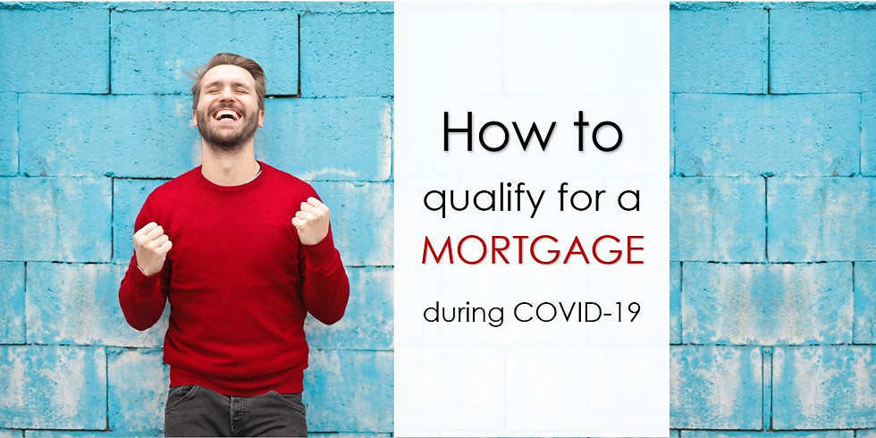 How to qualify for a MORTGAGE during COVID-19