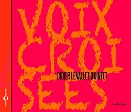 Didier Levallet Quintet Airelle Besson/Sylvaine Hélary/Céline Bonacina/François