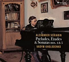 Alexandre Sriabine Vadym Kholodenko Préludes, Etudes & Other Works for Piano