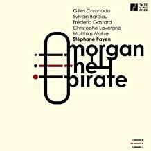 Morgan The Pirate Stéphane Payen/Gilles Coronado/Sylvain Bardiau/Frédéric Gastar