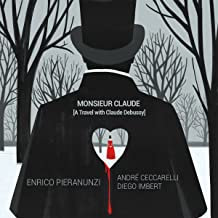 Enrico Pieranunzi Monsieur Claude A Travel with Claude Debussy André Ceccarelli