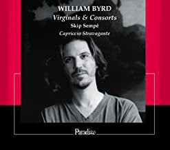 William Byrd Virginal & Consorts Skip Sempé