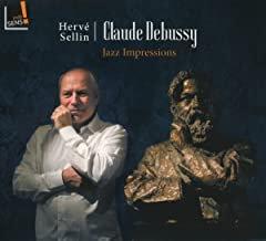 Hervé Sellin Claude Debussy Jazz Impressions