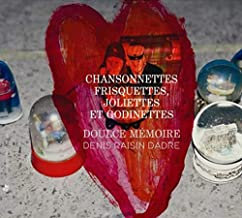 Chansonnettes frisquettes, joliettes & godinettes Doulce Mémoire