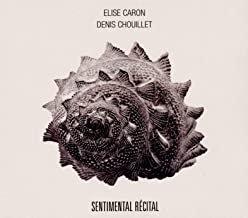 Elise Caron Sentimental Recital Denis Chouillet