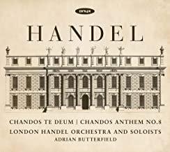 Handel Chandos Te Deum London Handel Orchestra and Soloists