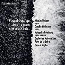Pascal Dusapin A quia, Aufgang, Wenn du dem Wind... Orchestre National des Pays