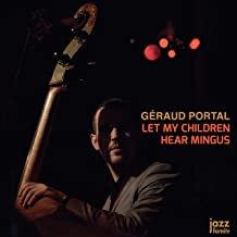 Géraud Portal Let my children Hear Mingus