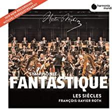Berlioz Symphonie Fantastique Les Siècles François-Xavier Roth