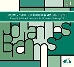 Brahms Geoffroy Couteau Quatuor Hermès Piano Quintet Op.34-Klavierstücke Op.76
