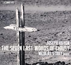 Joseph Haydn The Seven Last Words of Christ Nicolas Stavy