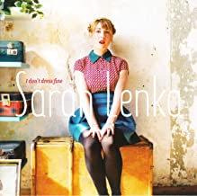 Sarah Lenka I don't dress fine