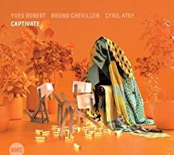 Captivate Yves Rober/Bruno Chevillon/Cyril Atef