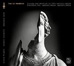 Lux in tenebris Liturgy and devotion in 18e Francesco Feo