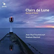 Quatuor Manfred Clairs de Lune Berlioz & Fauré - Jean-Paul Fouchécourt