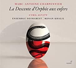 Charpentier la descente d'Orphée aux Enfers Ensemble Desmaret Cyril Auvity