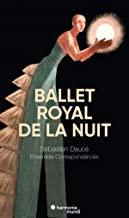 Ballet royal de la nuit Sébastien Daucé DVD-CD
