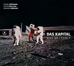 Das kapital Vive la France Daniel Erdmann/Hasse Poulsen/Edward Perraud