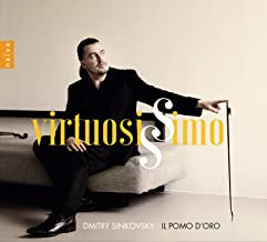 DMITRY SINKOVSKY & Il POMO D'ORO ' VIRTUOSISSIMO'