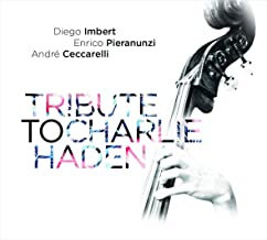 Diego Imbert Tribute to Charlie Haden Enrico Pieranunzi/André Ceccarelli