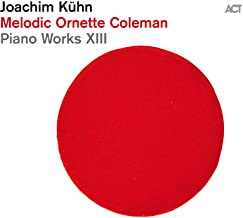 Joachim Khun Melodic Ornette Coleman Piano Works XIII