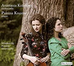 Anastasia Kobekina-Paloma Kouider Miaskovski/Franck/Stravinsky