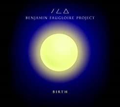 Benjamin Faugloire Project Birth