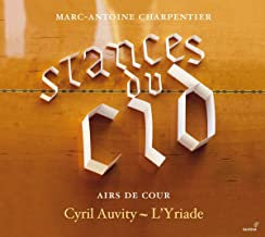 Charpentier Stances du Cid  Cyril Auvity L'Yriade