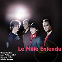 Le Mâle Entendu TrioJean-Philippe Viret Edouard Ferlet/Fabrice Moreau Nancy Hust