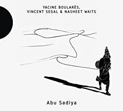 Yacine Boularès/Vincent Segal/Nasheet Waits Abu Sadiya