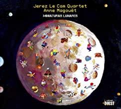 Jerez le Cam Quartet/Anne Magouët Miniaturas Lunares
