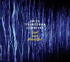Andy Emler Trio Sad and Beautiful Tchamitchian-Echampard