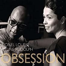 Lionel Loueke/Céline Rudolph Obsession