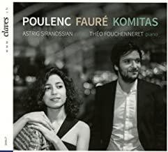 Astrig Siranossian-Théo Fouchenneret Fauré/Poulenc/Komitas