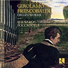 Bernard Foccroulle Frescobaldi Organ Works