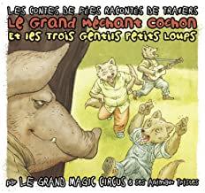 Le grand mechant cochon Magic Circus enfants
