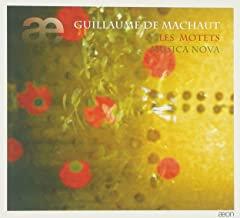 Guillaume de Machaut Musica Nova Les Motets