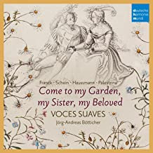 Voces Suaves Come to my  Garden, my Sister, my Beloved