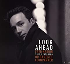 Fred Nardin Trio Featuring Look a Head Or Bareket-Leon Parker