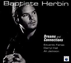 Baptiste Herbin Dreams and Connections Eduardo Farias/Darryl Hall/Ali Jackson
