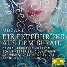 Mozart l'Enlèvement au Sérail Yannick Nézet-Séguin Chambre Orchestra of Europe