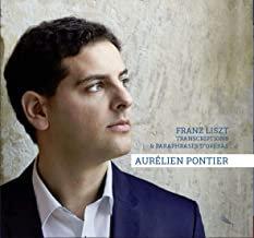 Aurélien Pontier Franz Liszt Transcriptions & Paraphrases d'Opéras