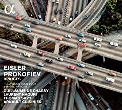 G de Chassy Laurent Naouri Eisler Prokofiev Bridge