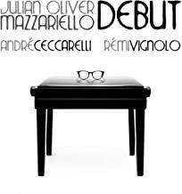 Debut Julian Oliver Mazzariello-Andfré Ceccarelli-Rémi Vignolo