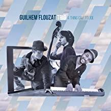 Guilhem Flouzat Trio A thing Called Joe
