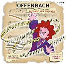 Offenbach raconté aux enfants Petit Ménestrel